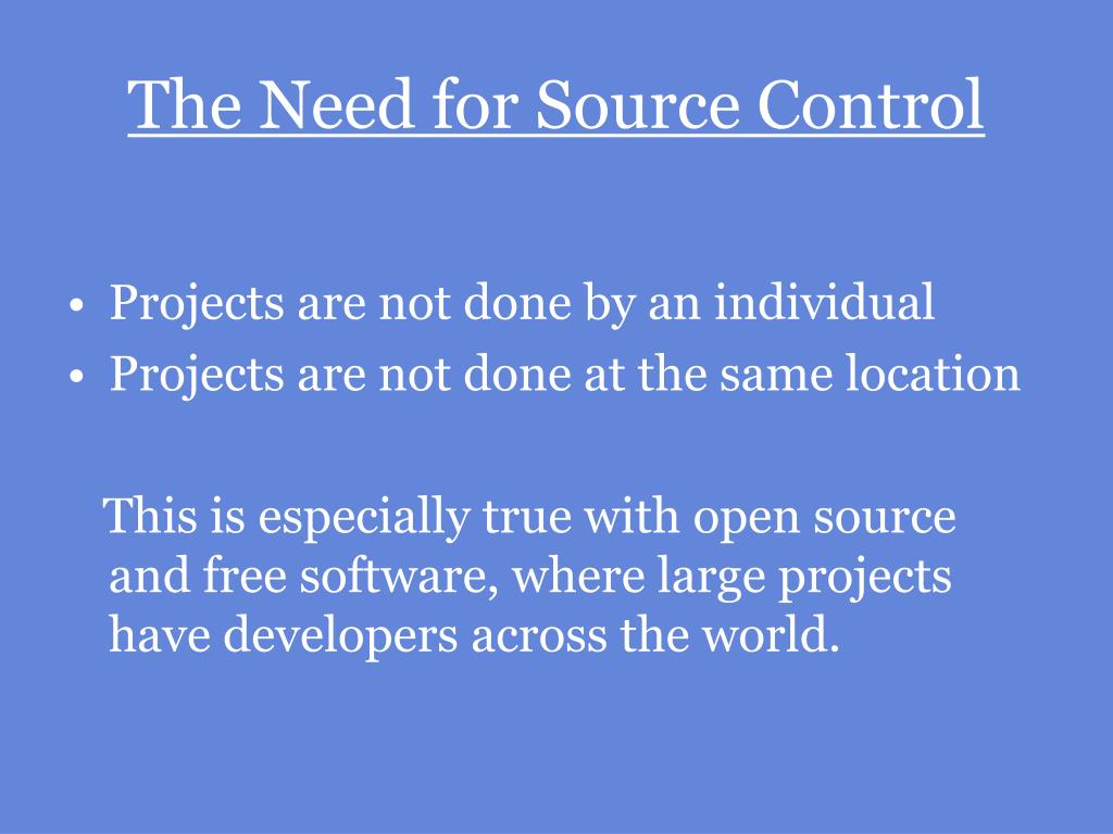 The Need for Source Control