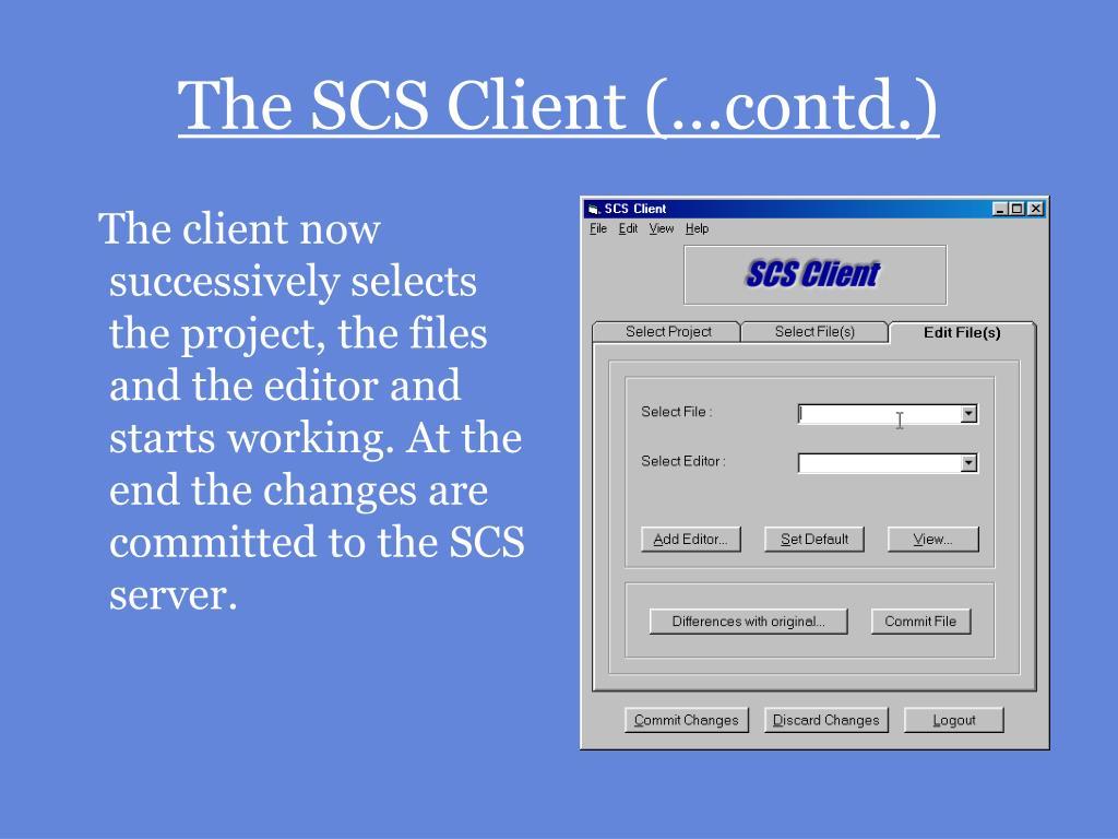 The SCS Client (…contd.)
