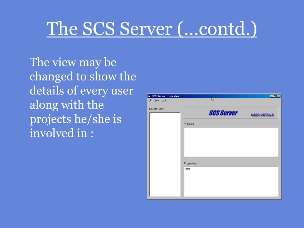 The SCS Server (…contd.)