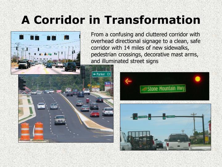 A Corridor in Transformation