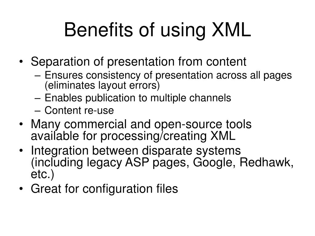 Benefits of using XML