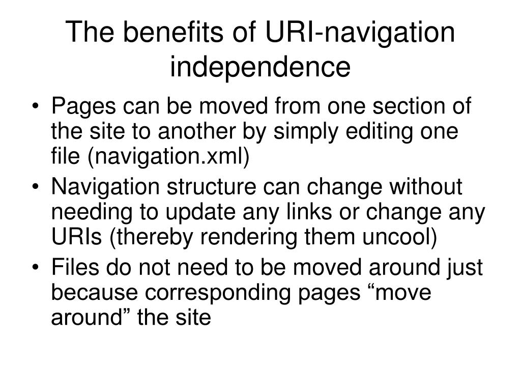 The benefits of URI-navigation independence