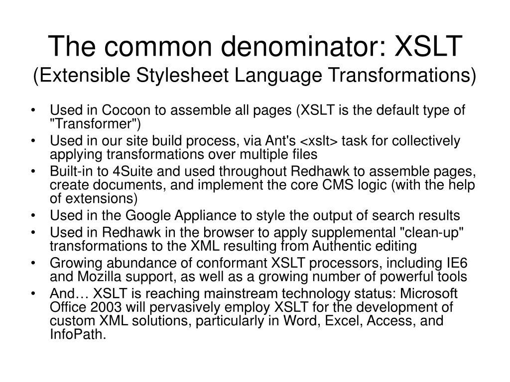 The common denominator: XSLT