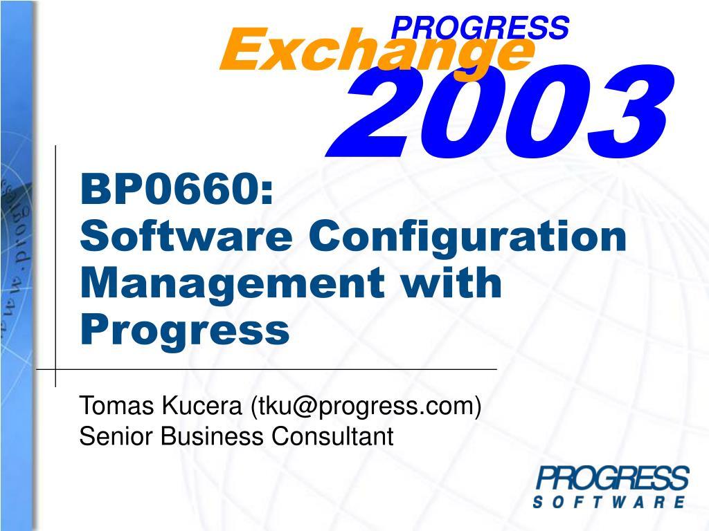 bp0 66 0 software configuration management with progress