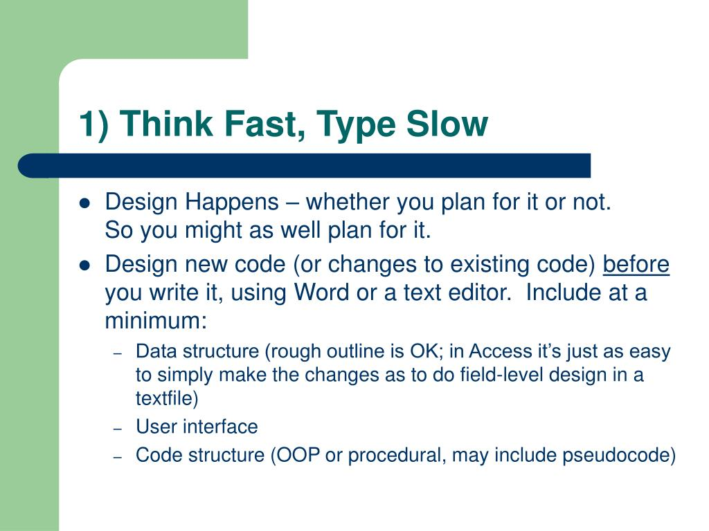 1) Think Fast, Type Slow