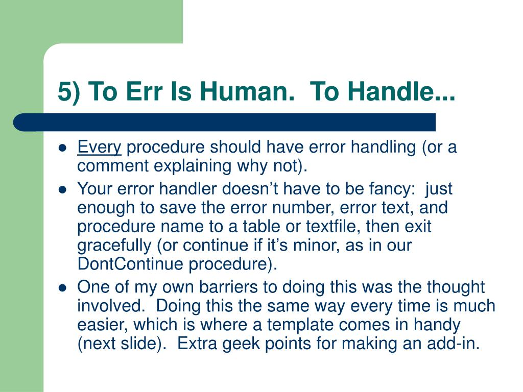 5) To Err Is Human.  To Handle...