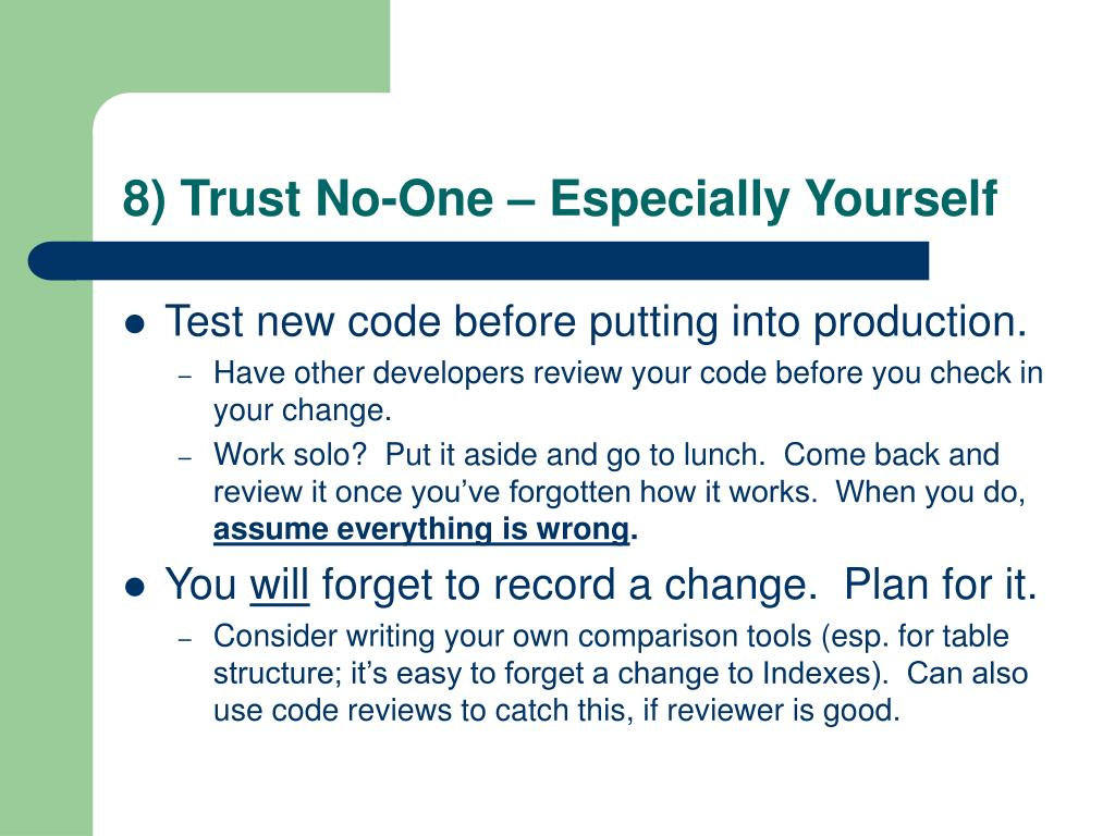 8) Trust No-One – Especially Yourself