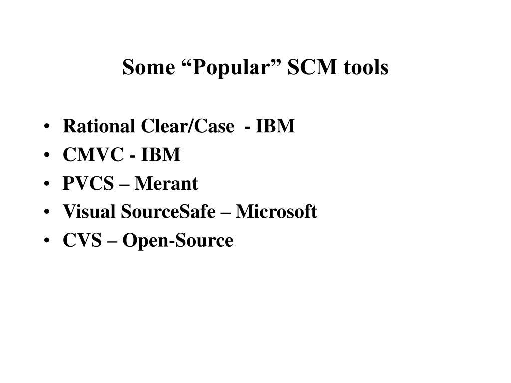 "Some ""Popular"" SCM tools"