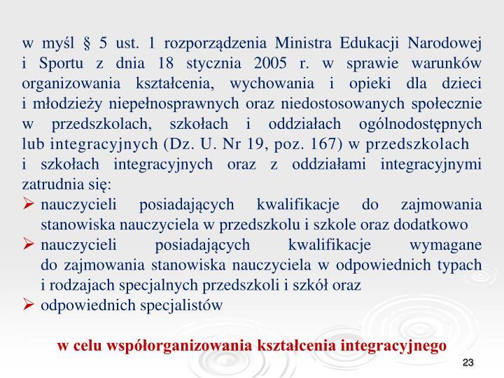 w myśl § 5 ust. 1 rozporządzenia Ministra Edukacji Narodowej