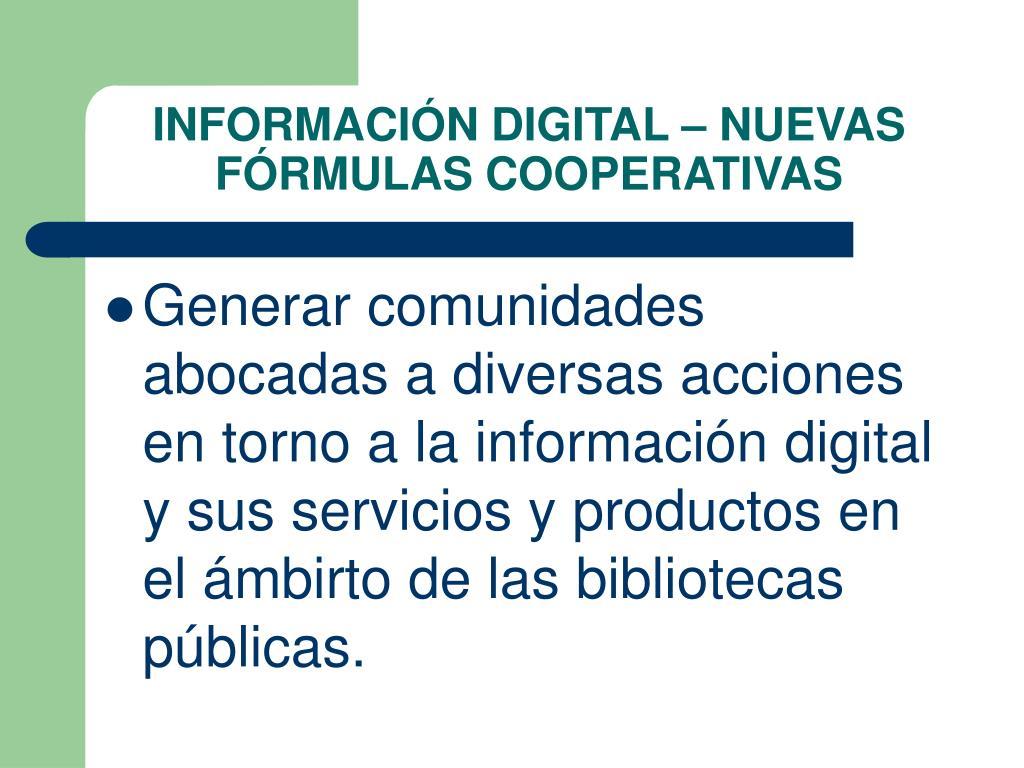 INFORMACIÓN DIGITAL – NUEVAS FÓRMULAS COOPERATIVAS