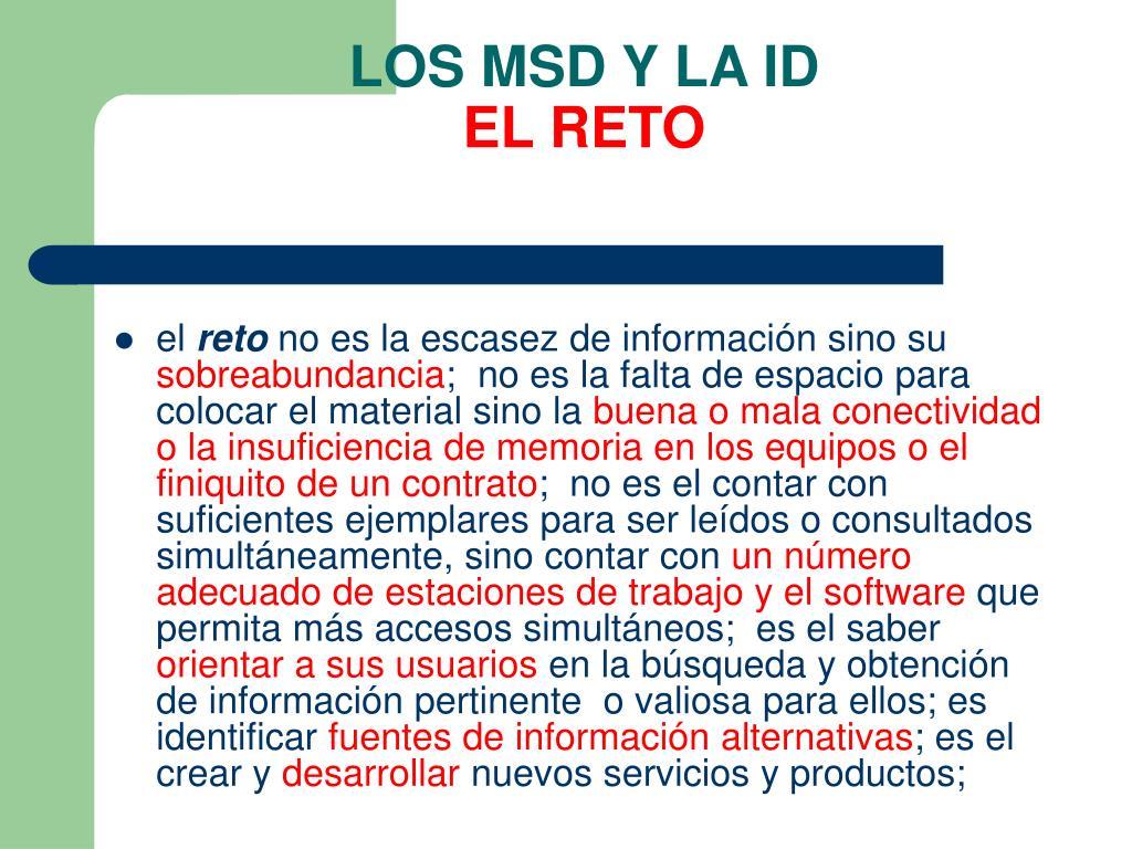 LOS MSD Y LA ID