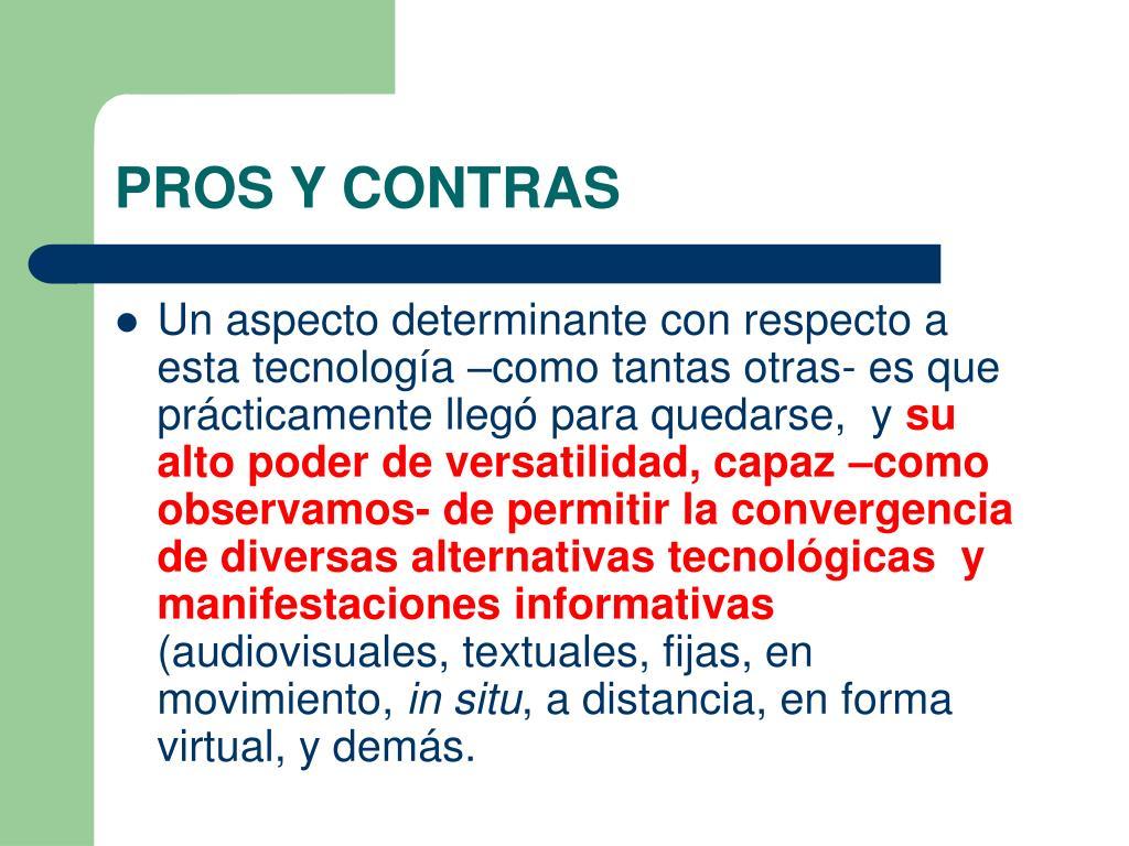 PROS Y CONTRAS
