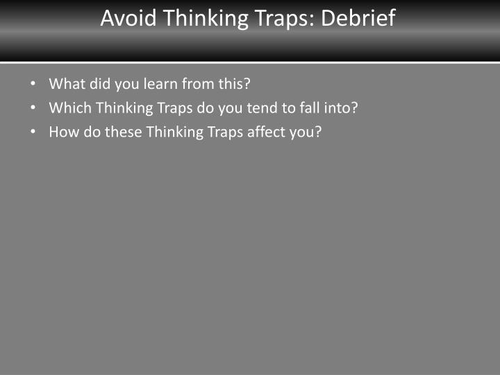 Avoid Thinking Traps: Debrief