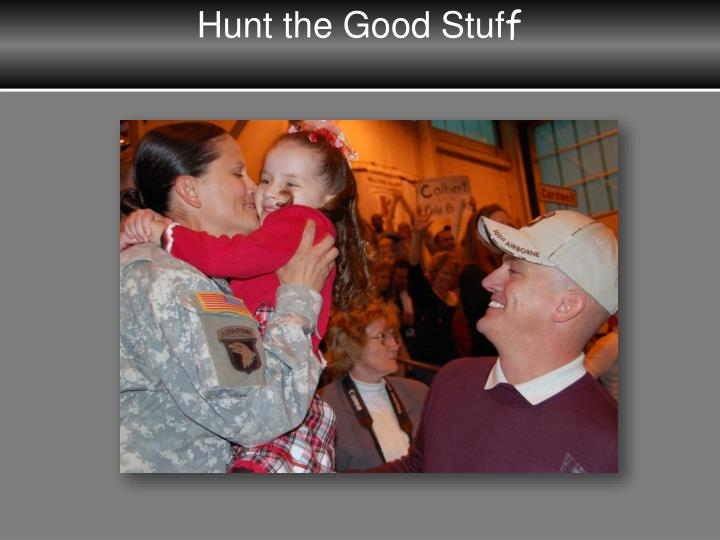 Hunt the Good Stuf