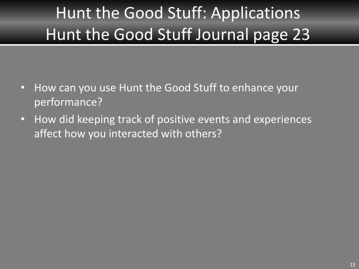 Hunt the Good Stuff: Applications