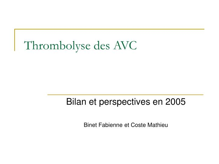Thrombolyse des avc