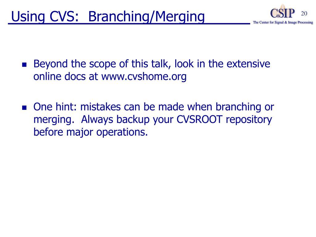 Using CVS:  Branching/Merging