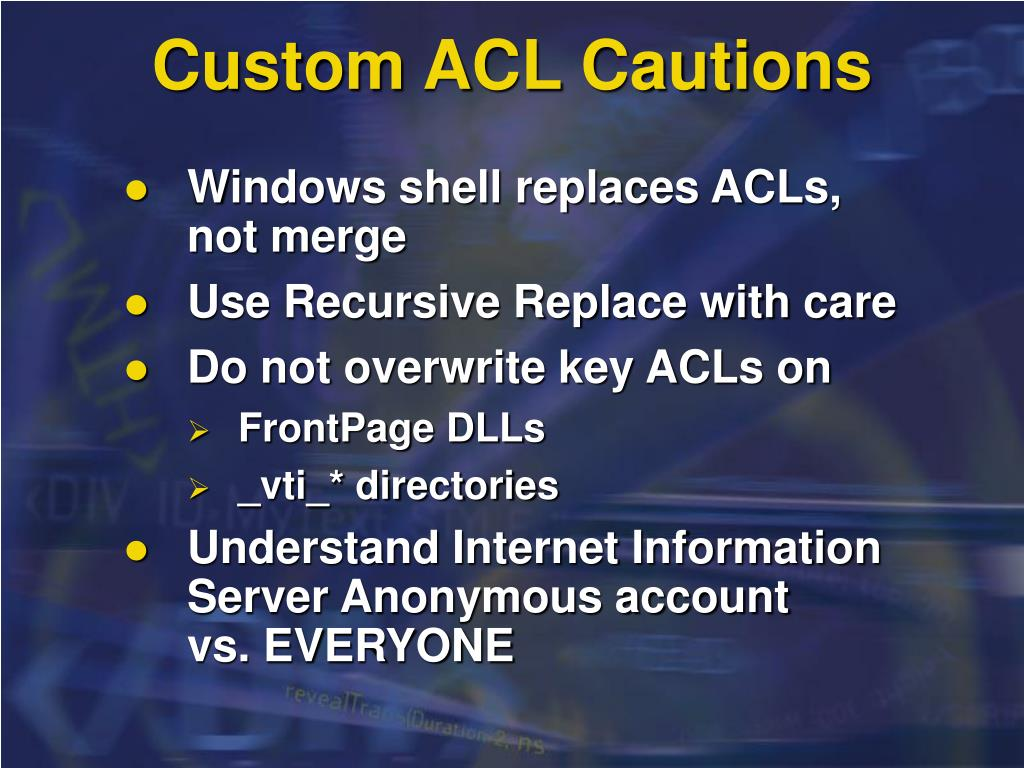 Custom ACL Cautions