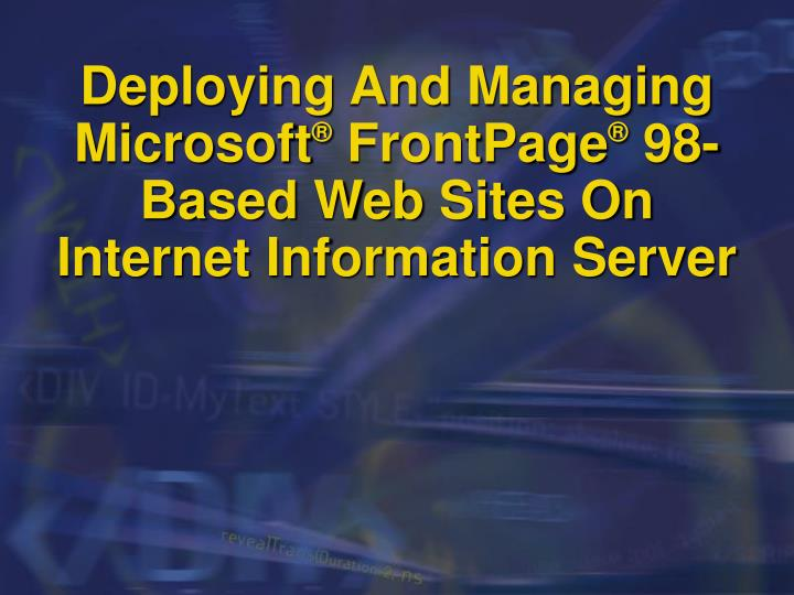 Deploying and managing microsoft frontpage 98 based web sites on internet information server