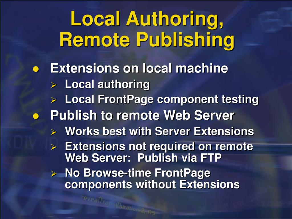 Local Authoring, Remote Publishing