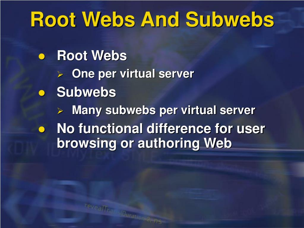 Root Webs And Subwebs