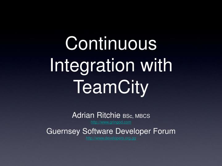 Continuous integration with teamcity l.jpg