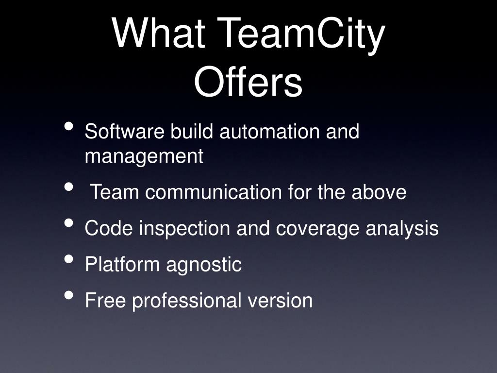 What TeamCity Offers