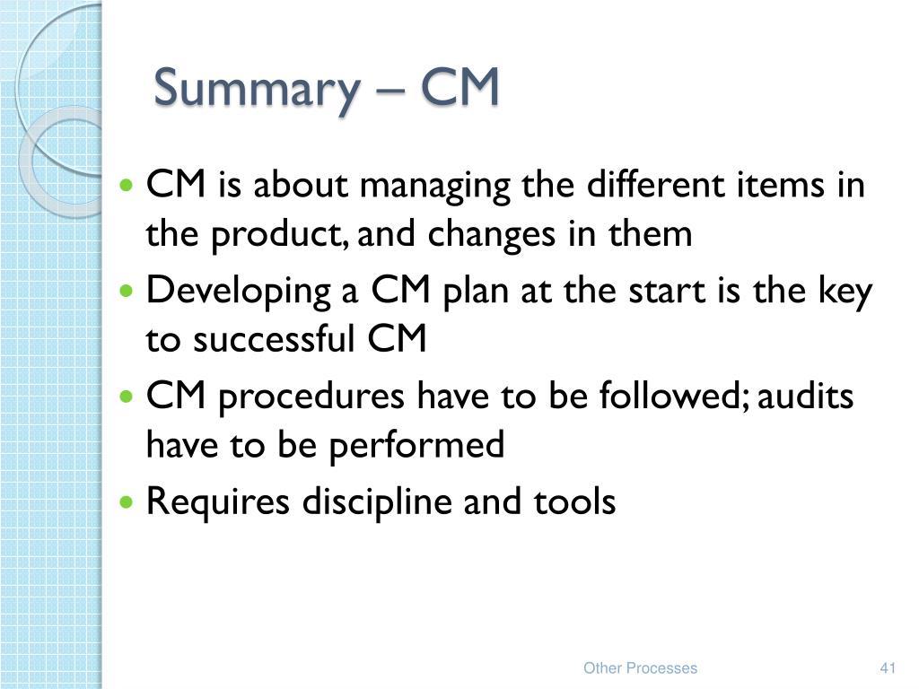Summary – CM