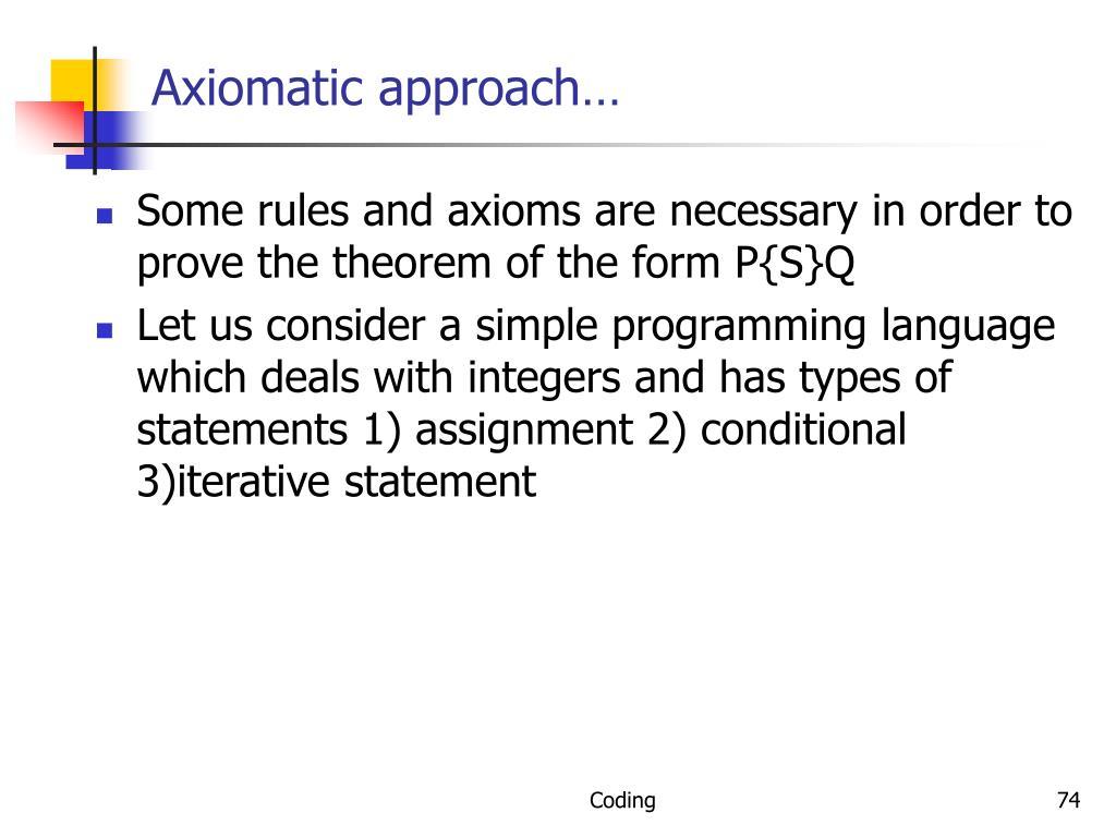 Axiomatic approach…