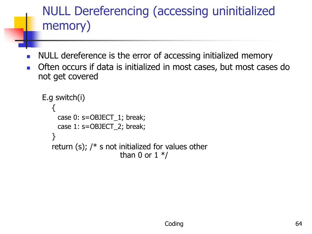 NULL Dereferencing (accessing uninitialized memory)