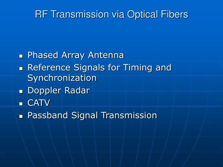 RF Transmission via Optical Fibers