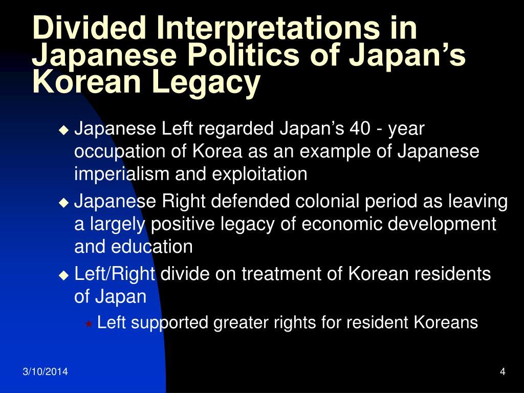 Divided Interpretations in Japanese Politics of Japan's Korean Legacy
