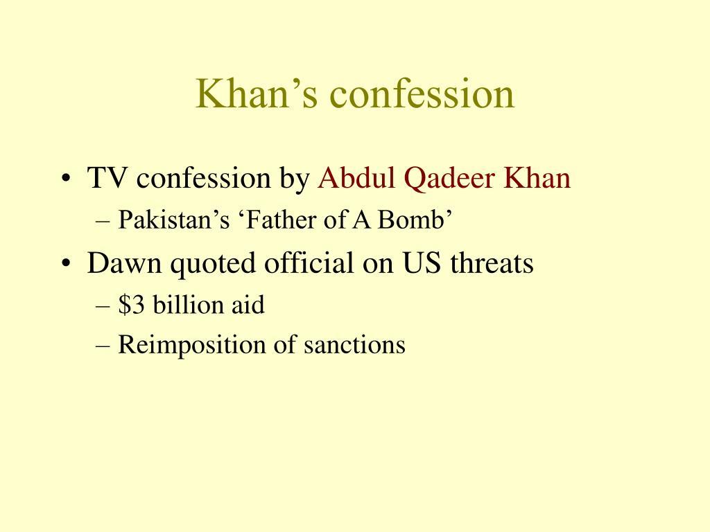 Khan's confession
