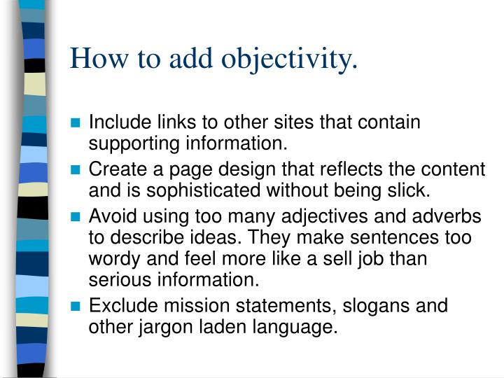 How to add objectivity.