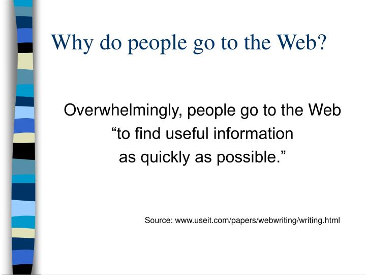Why do people go to the Web?