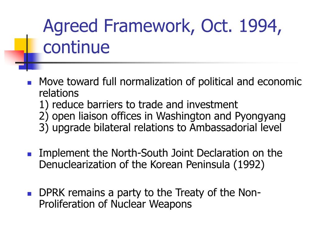 Agreed Framework, Oct. 1994, continue