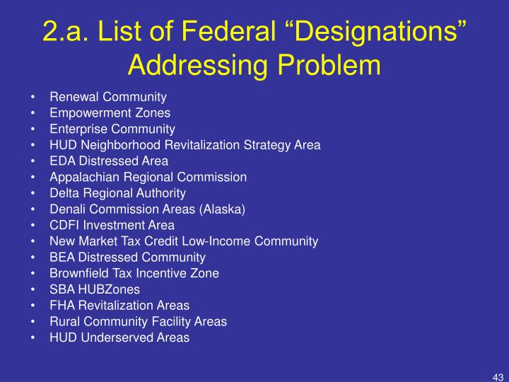 "2.a. List of Federal ""Designations"" Addressing Problem"