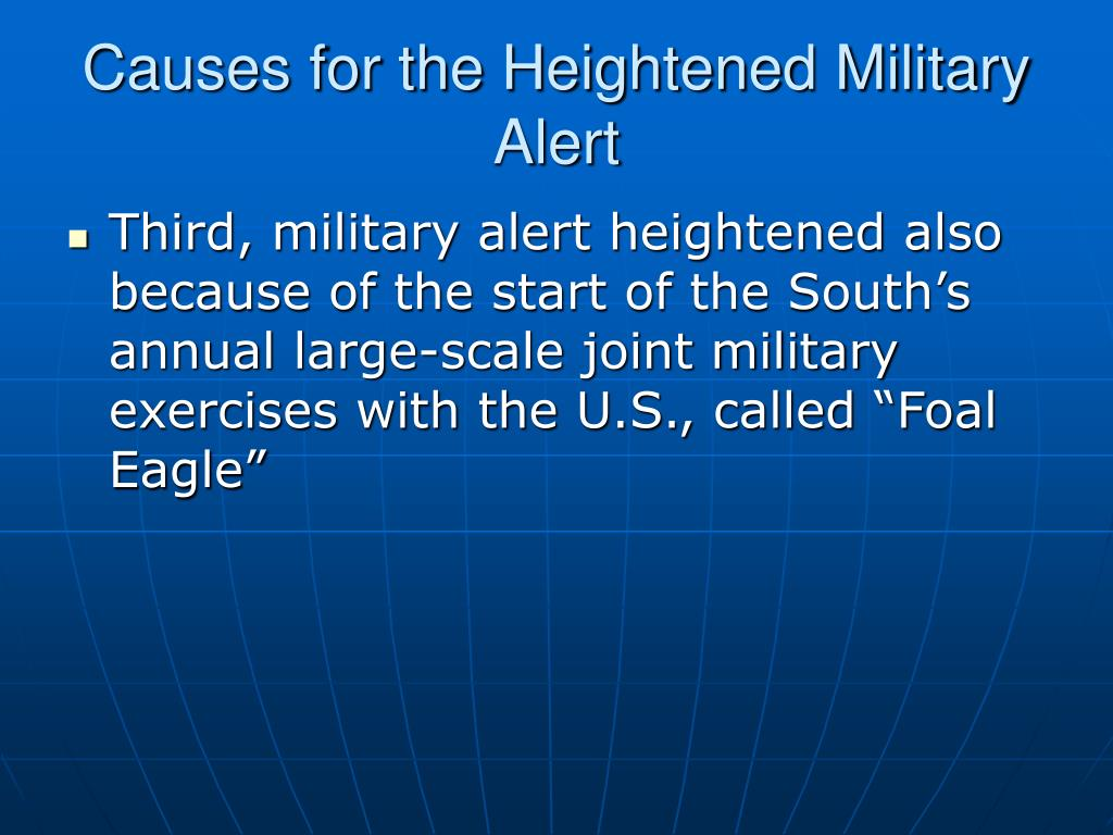 Causes for the Heightened Military Alert