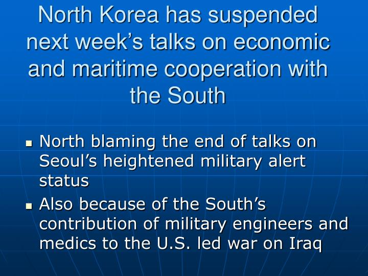 North korea has suspended next week s talks on economic and maritime cooperation with the south l.jpg