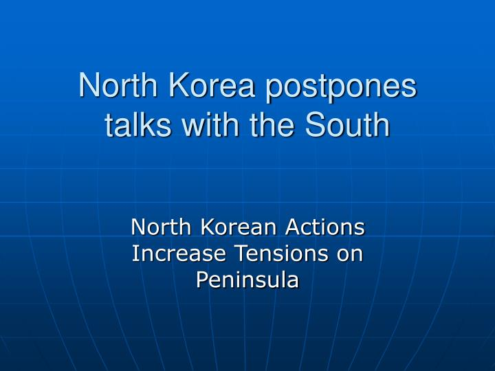 North korea postpones talks with the south l.jpg