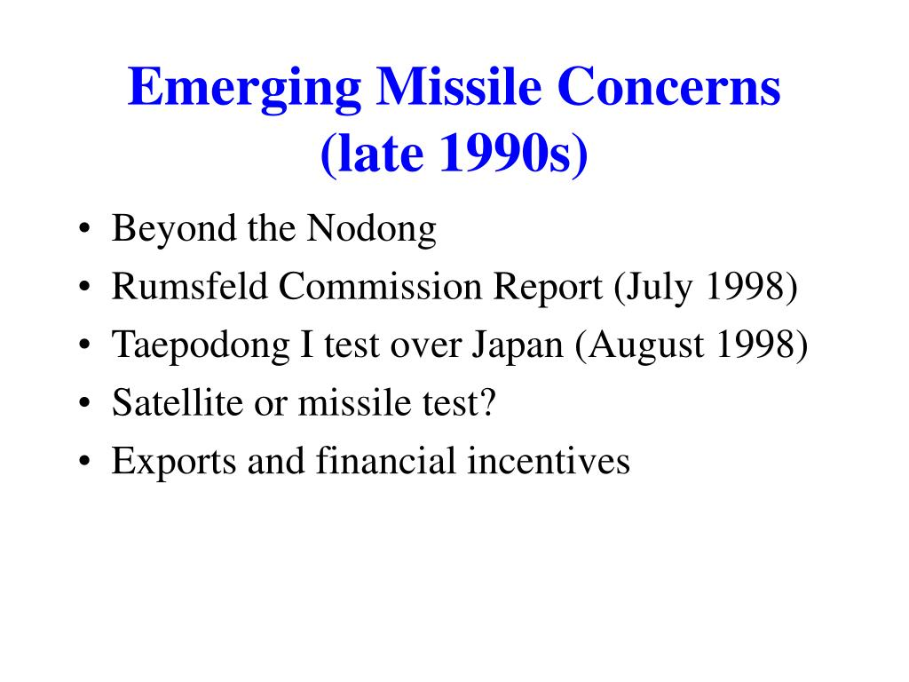 Emerging Missile Concerns (late 1990s)