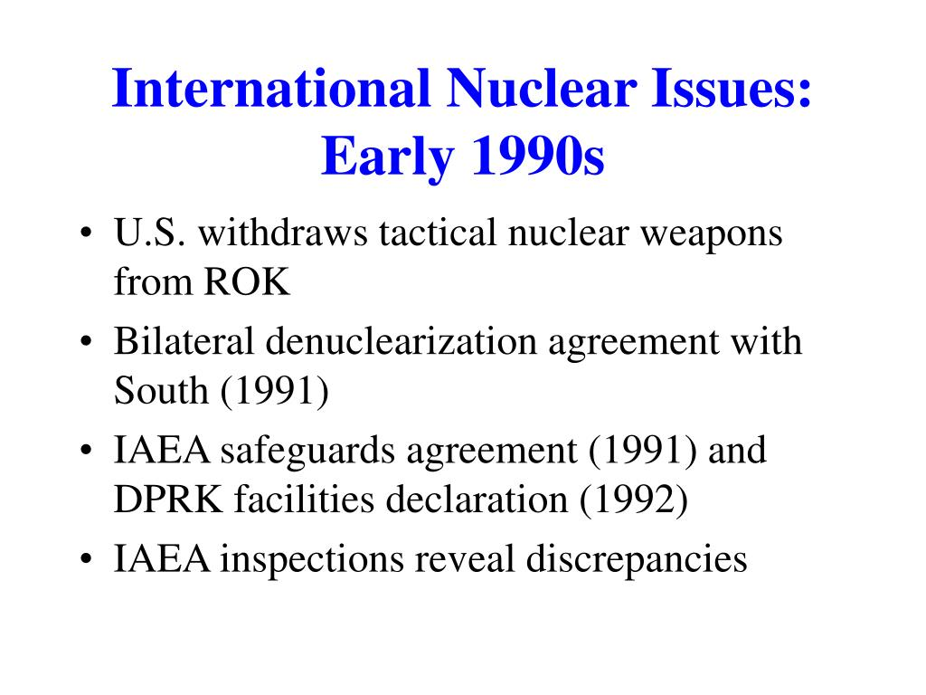 International Nuclear Issues: Early 1990s