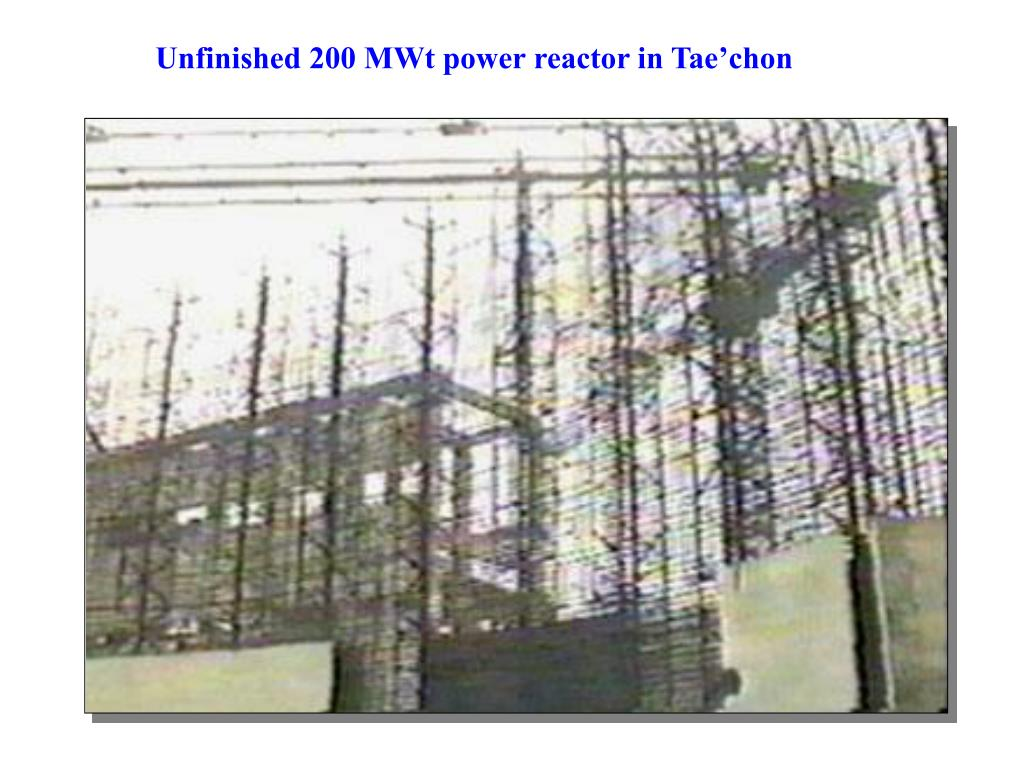 Unfinished 200 MWt power reactor in Tae'chon