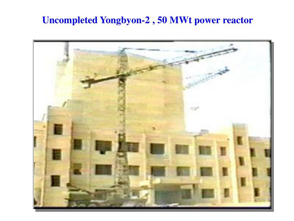 Uncompleted Yongbyon-2 , 50 MWt power reactor