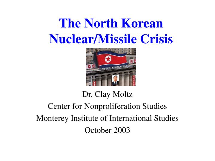 The north korean nuclear missile crisis