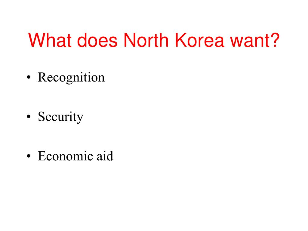 What does North Korea want?