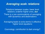 averaging scal e relations