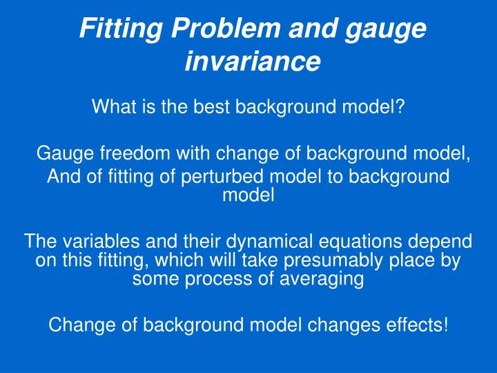 Fitting Problem and gauge invariance