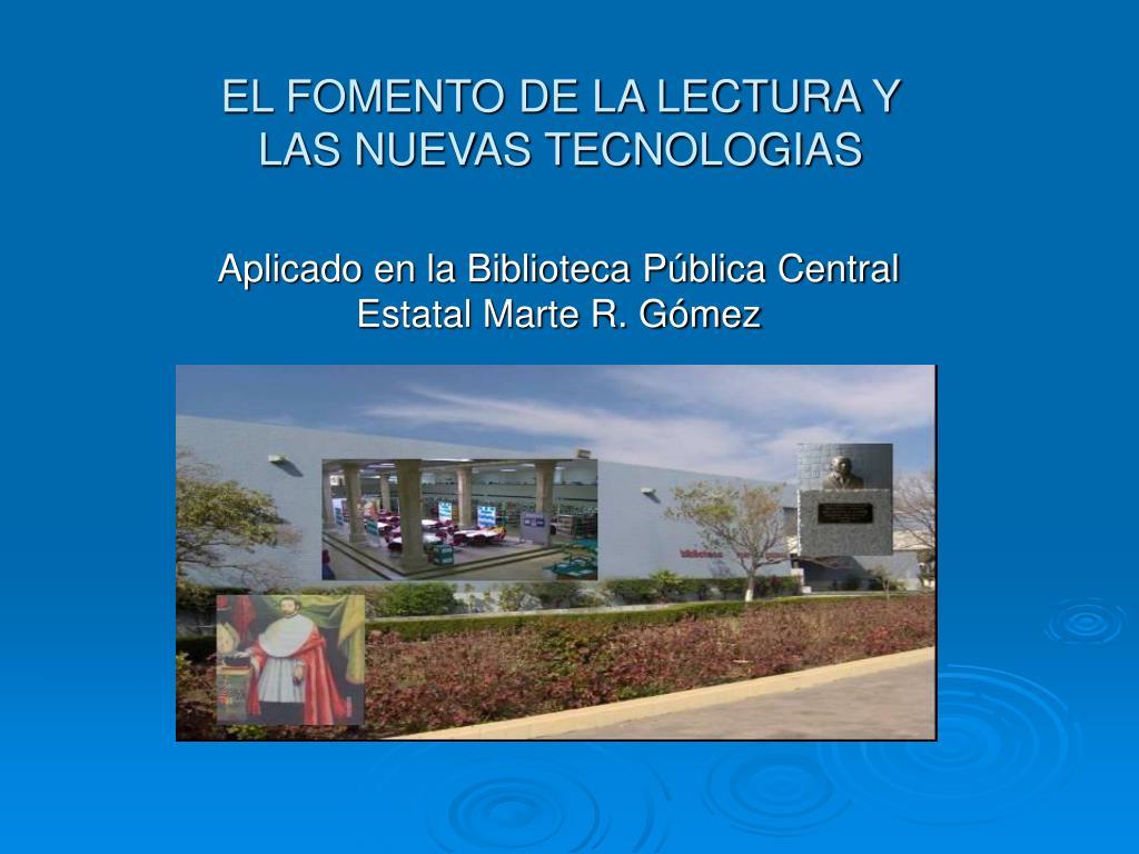 EL FOMENTO DE LA LECTURA Y LAS NUEVAS TECNOLOGIAS