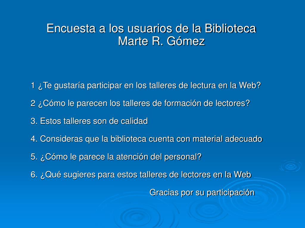 Encuesta a los usuarios de la Biblioteca Marte R. Gómez
